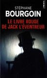 Stéphane Bourgoin - Le livre rouge de Jack l'Eventreur.