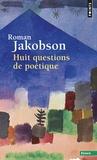 Roman Jakobson - Huit questions de poétique.