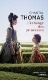 Chantal Thomas - L'échange des princesses.