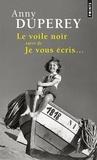 Anny Duperey - Le voile noir - Suivi de Je vous écris....