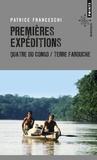 Patrice Franceschi - Premières expéditions - Quatre du Congo & Terre farouche.