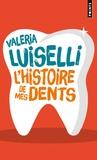 Valeria Luiselli - L'histoire de mes dents.