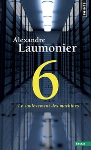 Alexandre Laumonier - 6 - Le soulèvement des machines.