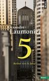 Alexandre Laumonier - 5 - Retour vers le futur.