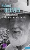 Hubert Reeves - Chroniques du ciel et de la vie.