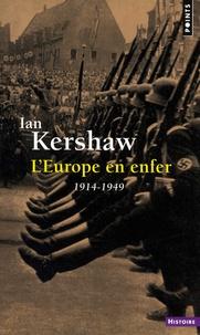 Ian Kershaw - L'Europe en enfer - 1914-1949.