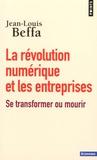 Jean-Louis Beffa - La révolution numérique et les entreprises - Se transformer ou mourir.