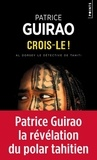 Crois-le ! / Patrice Guirao | Guirao, Patrice (1954-....). Auteur