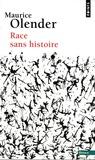 Maurice Olender - Race sans histoire.