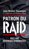 Jean-Michel Fauvergue - Patron du RAID - Face aux attentats terroristes.