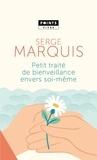 Serge Marquis - Petit traité de bienveillance envers soi-même.