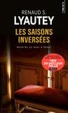 Renaud Lyautey - Les saisons inversées.