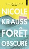Nicole Krauss - Forêt obscure.