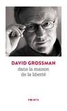 David Grossman - Dans la maison de la liberté.