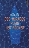 Gilles Marchand - Des mirages plein les poches.