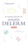 Philippe Delerm - Coffret Les petites phrases de Philippe Delerm - Ma grand-mère avait les mêmes ; Je vais passer pour un vieux con.