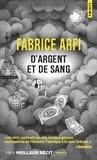 Fabrice Arfi - D'argent et de sang.