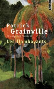 Patrick Grainville - Les flamboyants.