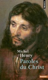 Michel Henry - Paroles du Christ.