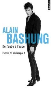 Alain Bashung - De l'aube à l'aube.