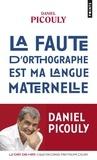 Daniel Picouly - La faute d'orthographe est ma langue maternelle.