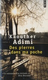 Kaouther Adimi - Des pierres dans ma poche.