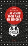 Jake Adelstein - J'ai vendu mon âme en bitcoins.