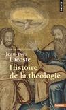 Jean-Yves Lacoste - Histoire de la théologie.
