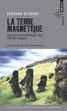 Edouard Glissant - La Terre magnétique - Les errances de Rapa Nui, l'île de Paques.