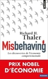Richard H. Thaler - Misbehaving - Les découvertes de l'économie comportementale.