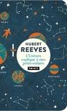 Hubert Reeves - L'Univers expliqué à mes petits-enfants.