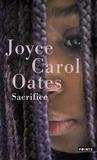 Joyce Carol Oates - Sacrifice.