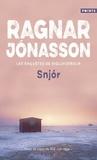 Ragnar Jónasson - Les enquêtes de Siglufjördur  : Snjor.