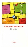 Philippe Jaenada - La serpe.