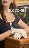 Romain Slocombe - La Débâcle.