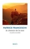 Patrice Franceschi - Le chemin de la mer - Et autre nouvelles.