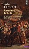 Timothy Tackett - Anatomie de la Terreur - Le processus révolutionnaire (1787-1793).