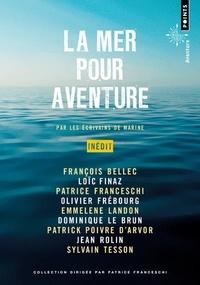 François Bellec et Loïc Finaz - La mer pour aventure.