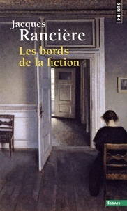 Jacques Rancière - Les bords de la fiction.
