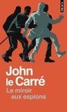 John Le Carré - Le miroir aux espions.