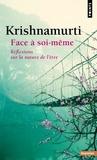 Jiddu Krishnamurti - Face à soi-même - Réflexions sur la nature de l'être.