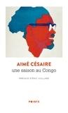 Aimé Césaire - Une saison au Congo.