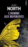Alex North - L'homme aux murmures.