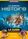 Ludivine Berthollier et Julie Auguste - Histoire CM1/CM2 Les reporters - Le guide de l'enseignant(e). 1 Cédérom