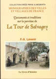 F.X. Lavenir - Documents et traditions sur la paroisse de La Tour de Salvagny anciennement annexe de Lentilly.