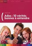 Corinne Dupré - Ados : 10 vérités bonnes à entendre.