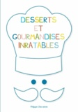 Philippe Chavanne - Desserts et gourmandises inratables.