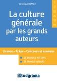La culture générale par les grands auteurs : Licence, prépa, concours et examens / Véronique Bonnet | Bonnet, Véronique (1959-....). Auteur