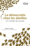 Thomas D. Seeley - La démocratie chez les abeilles.