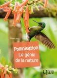 Vincent Albouy - Pollinisation - Le génie de la nature.